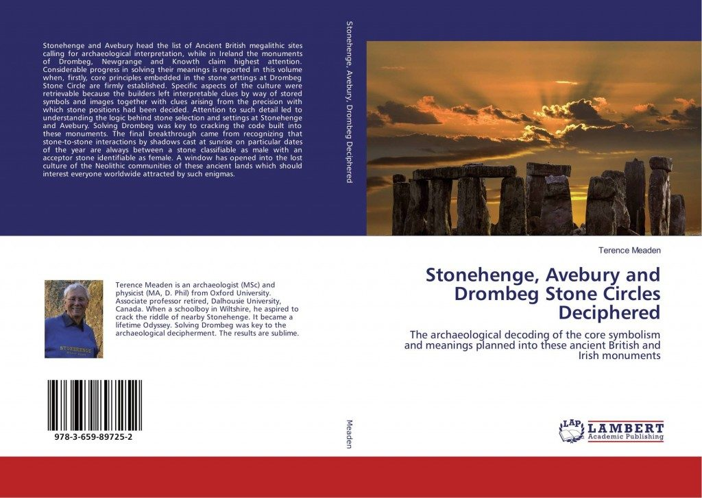 Stonehenge, Avebury and Drombeg Stone Circles Deciphered